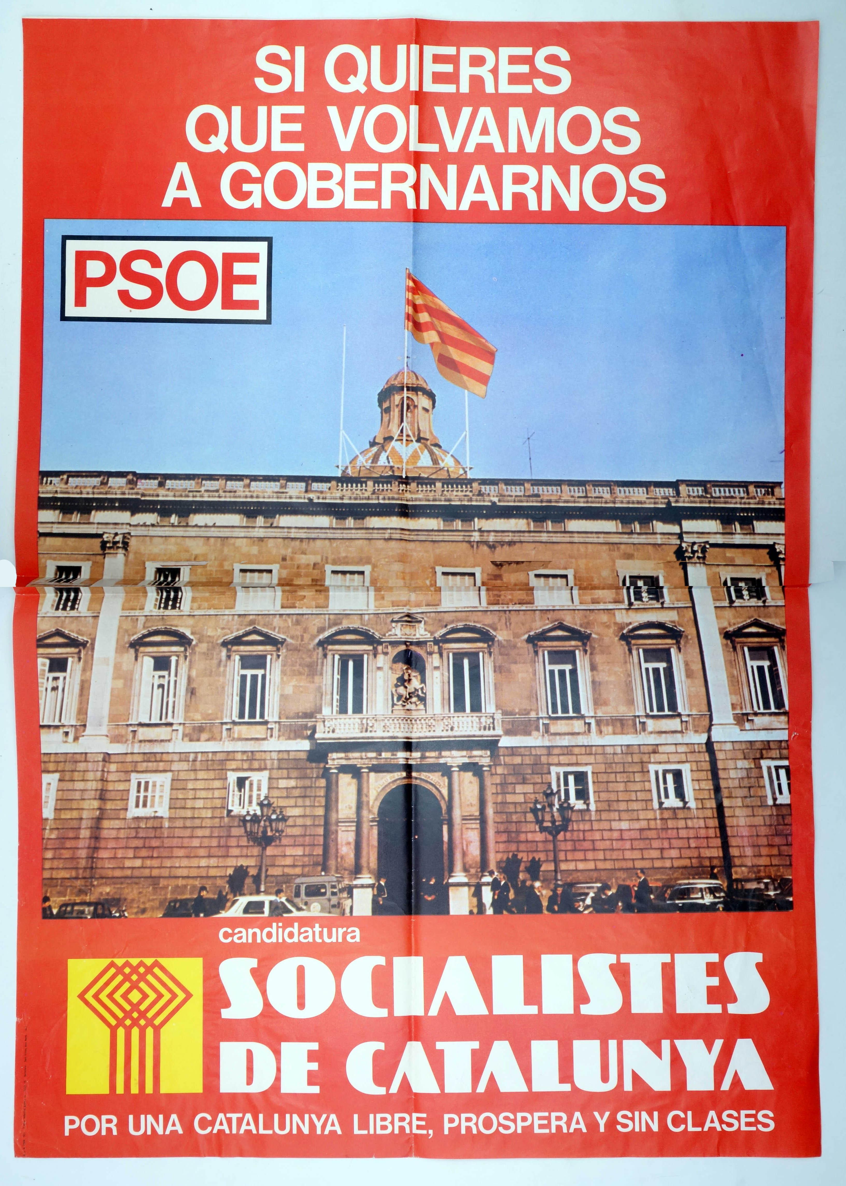 CARTEL ELECTORAL. PSOE SI QUIERES QUE VOLVAMOS A GOBERNARNOS. SOCIALISTES DE CATALUNYA. 47x67,5